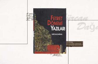 Fetret Dönemi Yazıları Gürcan Dağdaş
