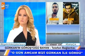 Müge Anlı'da skandal olay! 17 gündür kayıp Gürkan evli kadınla sevgiliymiş