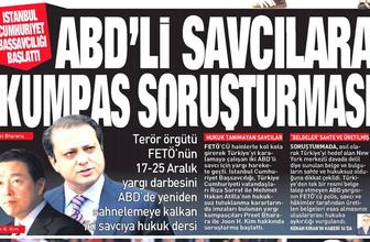 Günün en bomba manşeti Sabah'tan! ABD'li başsavcılara kumpas soruşturması