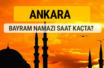 Ankara Kurban bayramı namazı saati - 2017