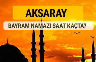 Aksaray Kurban bayramı namazı saati - 2017