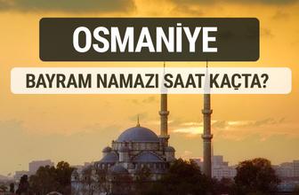 Osmaniye bayram namazı saat kaçta 2017 ezan vakti