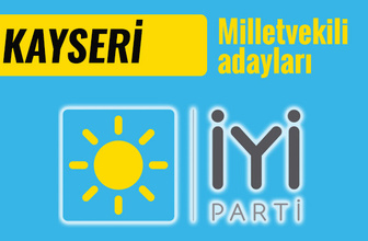 İyi Parti Kayseri milletvekili adayları 2018 listesi