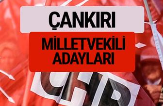 CHP Çankırı milletvekili adayları isimleri YSK kesin listesi