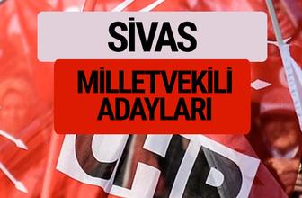 CHP Sivas milletvekili adayları isimleri YSK kesin listesi