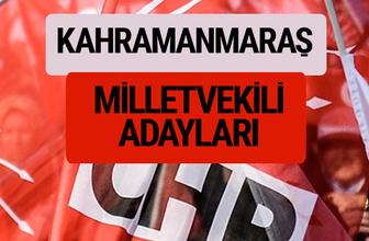 CHP Kahramanmaraş milletvekili adayları isimleri YSK kesin listesi