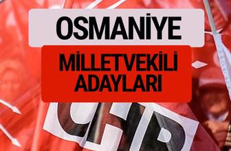 CHP Osmaniye milletvekili adayları isimleri YSK kesin listesi