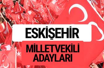 MHP Eskişehir milletvekili adayları 2018 YSK kesin listesi
