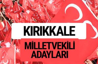 MHP Kırıkkale milletvekili adayları 2018 YSK kesin listesi