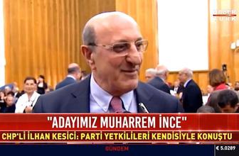 İlhan Kesici kesin konuştu işte CHP'nin cumhurbaşkanı adayı