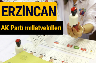 AK Parti Erzincan Milletvekilleri 2018 - 27. dönem AKP isim listesi