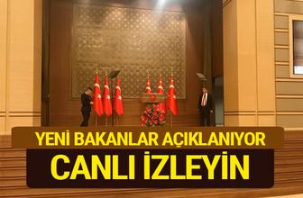 Yeni kabine canlı yayını Erdoğan bakanları açıklıyor izleyin!