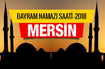 Mersin için 2018 bayram namazı saati belli oldu