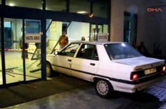 Doktora kızdı otomobille Acil Servis'e daldı
