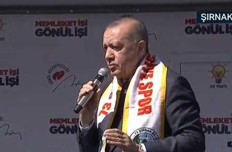 Cumhurbaşkanı Erdoğan'dan Şırnak'da kritik mesajlar