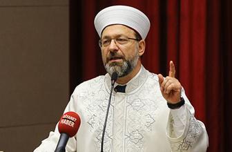 Diyanet İşleri Başkanı Ali Erbaş: Yanlış din anlayışı ile mücadele edeceğiz