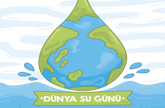Dünya Su Günü nedir 22 Mart Su Günü ne zaman ortaya çıktı önemi
