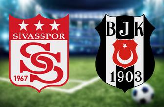 Sivasspor Beşiktaş maçı CANLI YAYIN