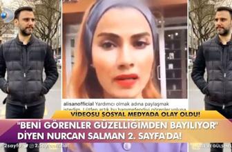 """""""Güzelliğimden Özgürlüğüm Kısıtlandı"""" diyen Nurcan Salman videoyu neden çektiğini açıkladı"""