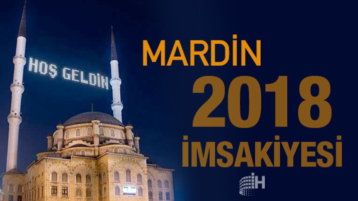 Mardin İmsakiye 2018 Diyanet sahur imsak vakti iftar saatleri