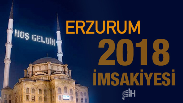 Erzurum İmsakiye 2018 Diyanet sahur imsak vakti iftar saatleri