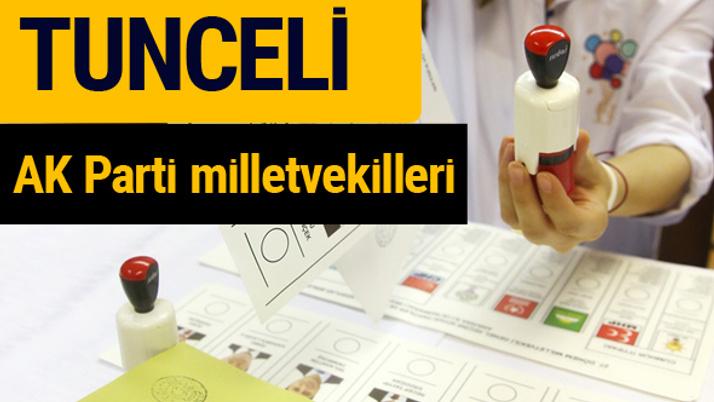 AK Parti Tunceli Milletvekilleri 2018 - 27. dönem AKP isim listesi