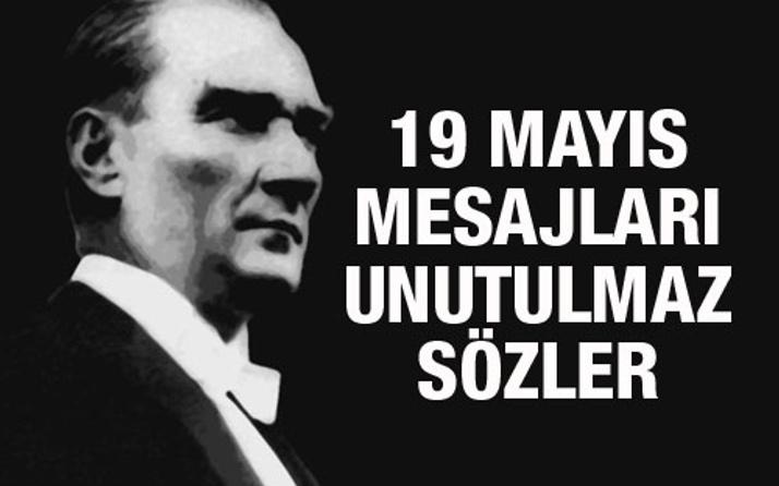 19 Mayıs mesajları Atatürk'ün unutulmaz sözleri resimli