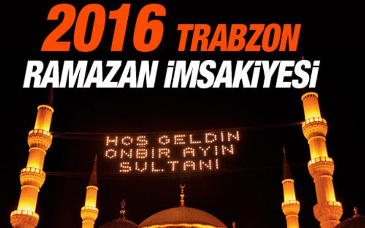 Trabzon iftar vakti 2016 sahur imsak saatleri