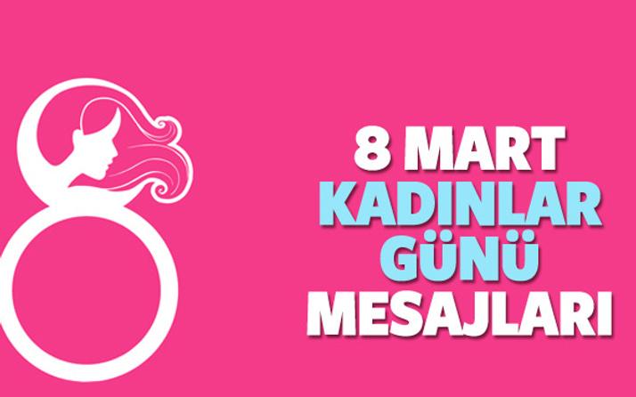 8 Mart Kadınlar günü mesajları ne yazılır güzel sözler