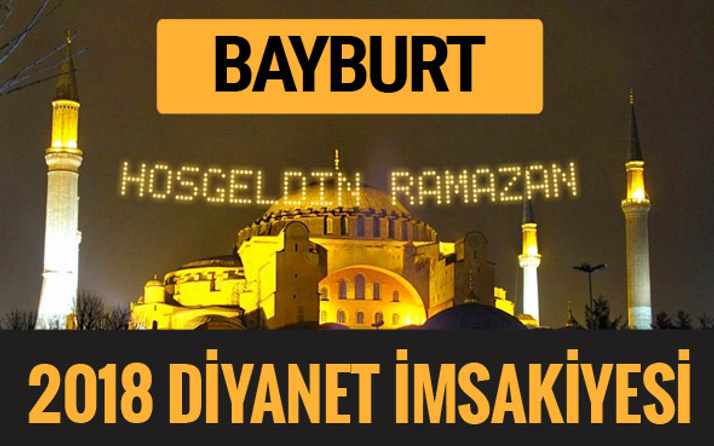 2018 İmsakiye Bayburt- Sahur imsak vakti iftar ezan saatleri