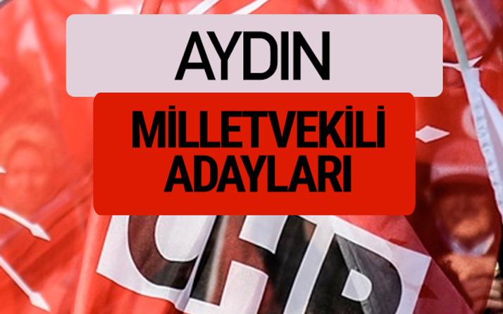 CHP Aydın milletvekili adayları isimleri YSK kesin listesi