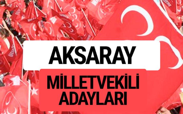 MHP Aksaray milletvekili adayları 2018 YSK kesin listesi