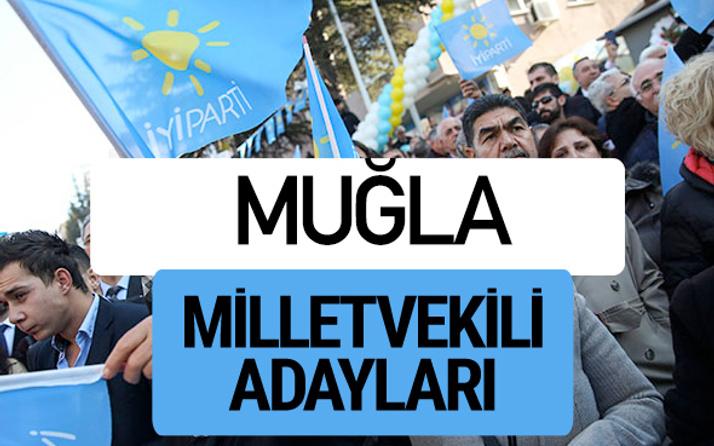 Muğla İyi Parti milletvekili adayları YSK kesin isim listesi