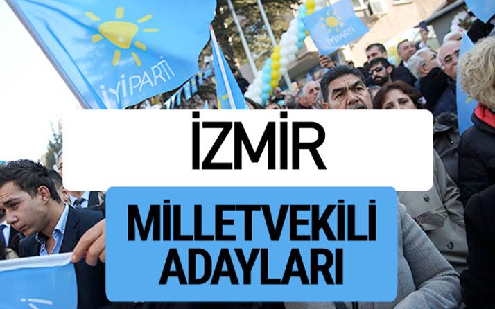 İzmir İyi Parti milletvekili adayları YSK kesin isim listesi