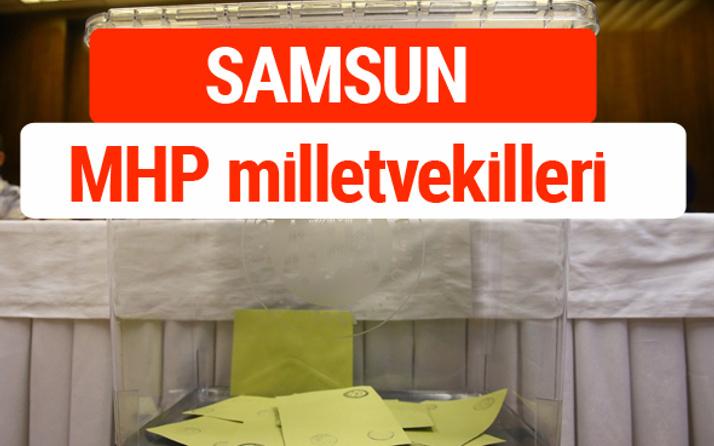MHP Samsun Milletvekilleri 2018 -27. Dönem listesi