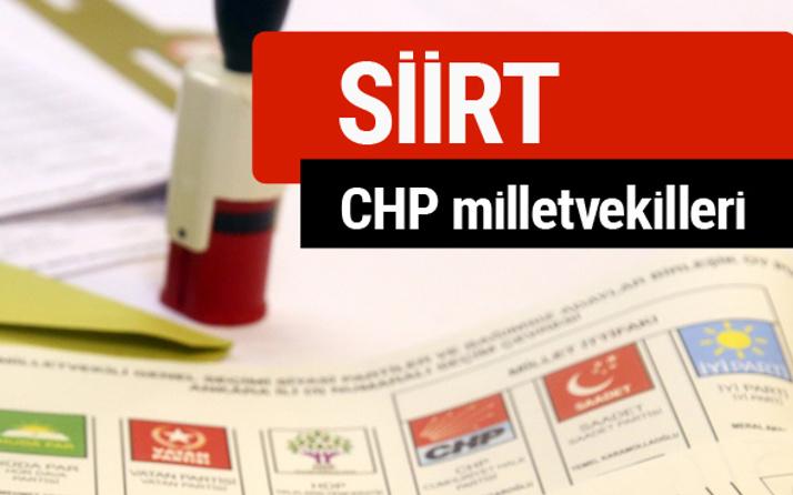CHP Siirt Milletvekilleri 2018 - 27. dönem Siirt listesi