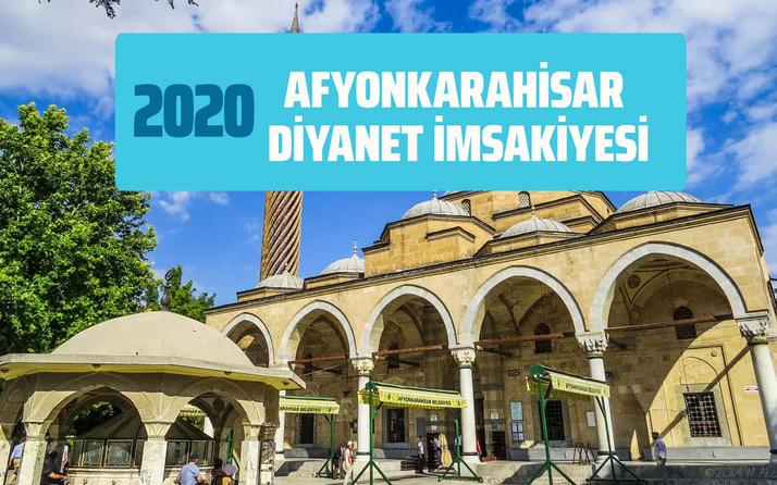 Afyon imsak sahur iftar saatleri Diyanet Afyonkarahisar İmsakiyesi 2020