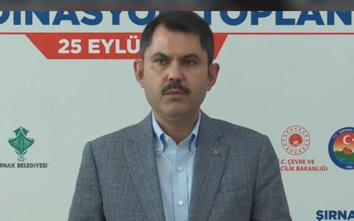Bakan Murat Kurum: Hepimiz yeni Şırnak'ı konuşuyoruz