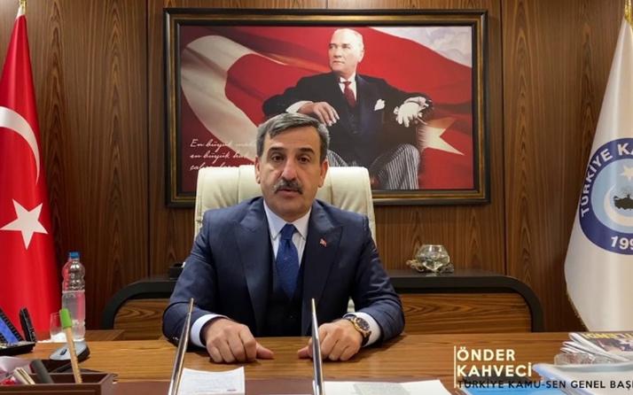 Kamu-Sen Genel Başkanı Kahveci: Memur maaşları bütçede yeniden düzenlenmeli