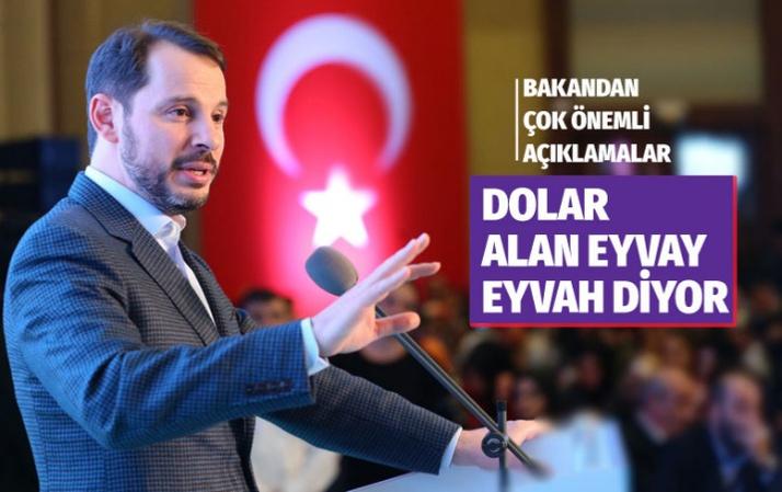 Hazine ve Maliye Bakanı Berat Albayrak: Dolar alanlar eyvah diyor