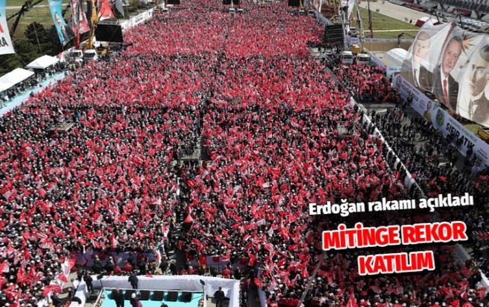 Erdoğan açıkladı Cumhur İttifakı büyük Ankara mitingine rekor katılım