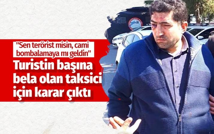Türkiye'nin gündemine oturan taksici hakkında karar