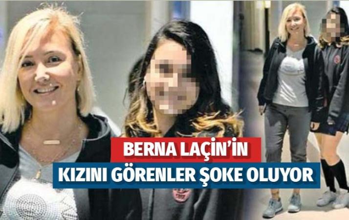 Berna Laçin'in kızını görenler şoke oldu