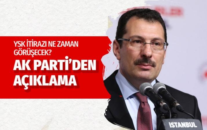 YSK itirazı ne zaman görüşecek! AK Parti'den açıklama