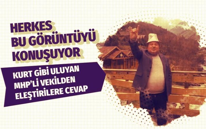Uluyan MHP'li vekilden eleştirilere cevap