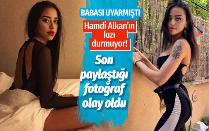 Hamdi Alkan'ın kızından yatak ve duş pozlarından sonra olay paylaşım
