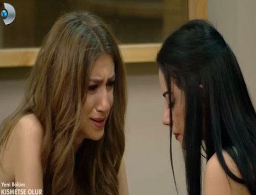 Kısmetse Olur'da Melis ve Nur gözyaşlarına boğuldu!