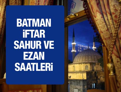 Batman iftar vakti 2016 sahur imsak saatleri