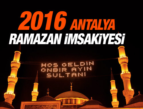 Antalya iftar vakti sahur saatleri İmsakiye 2016