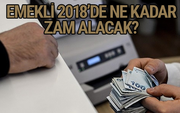 Emekli 2018 enflasyon zammı SGK - Bağkur ne kadar olacak?